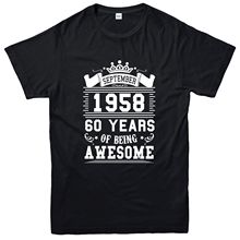 100% Cotton Short Sleeve Sixty Years Of Being Awesome T-shirt, September 1958 Inspired Tee Top shirt  Free shipping newest
