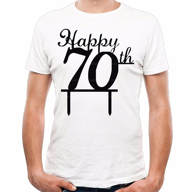2017 O Neck Streetwear Hip Hop Tops Happy 70th Birthday Funny Print T Shirts Men New Arrival Summer Style Short Sleeve Shirt