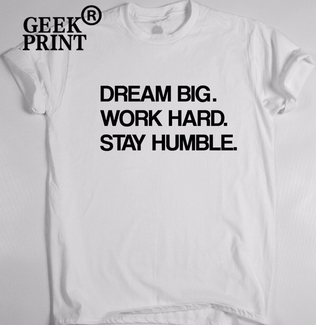 70ea749a8cb New Arrival DREAM BIG. WORK HARD. STAY HUMBLE. motivational t shirt  inspiring work train gym Lady Gifts Dropshipping