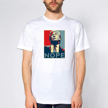 New arrival nope Trump print cotton brand T Shirt Funny Anti Donald Trump for President Tee tops men's clothing S-3XL
