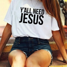 Casual Funny Vintage Tees Shirt New T-shirt Women Cute T YAll Need Jesus Letters Print