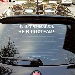Image 2 - Three Ratels TZ 1332 #10*37.6cm 15*56.5cm 1 2 sztuk samochodów naklejki nie tulić się nie jest na łóżku śmieszne naklejki samochodowe auto deca