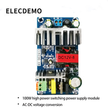 100W high power switching power supply module regulator board 110V220V to 12V8A AC-DC voltage conversion Function demo board все цены