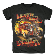 Bloodhoof Hot Rod Classical Old Car Drive Like You Stole It T Shirt Short Sleeve Mens T Shirts Unisex Tops Tee Asian Size