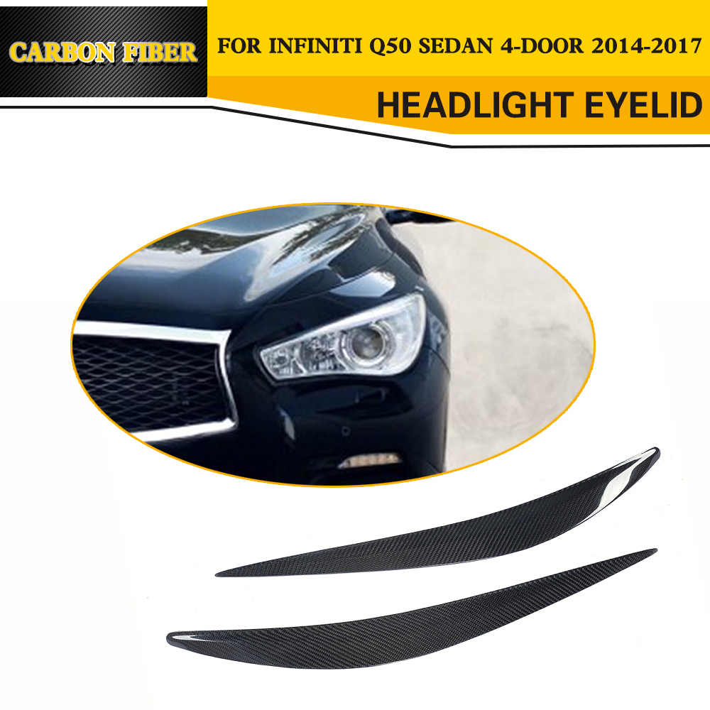 цена на Carbon Fiber Front Headlight Lamp Cover Eyelids eyebrows for Infiniti Q50 Sedan 4 Door 2014-2017 2PCS
