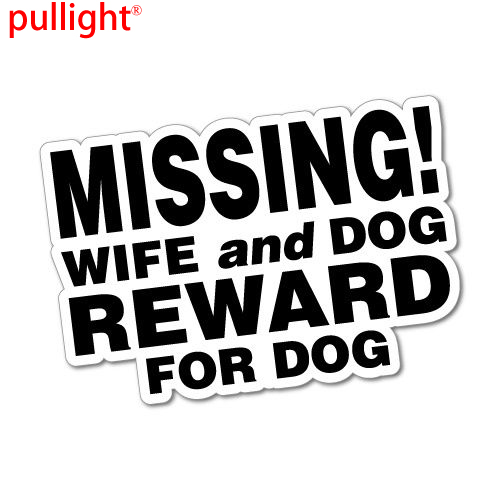 Missing wife and dog reward for dog sticker decal funny vinyl car bumper in car stickers from automobiles motorcycles on aliexpress com alibaba group