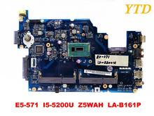 Original for ACER E5-571G laptop motherboard E5-571 I5-5200U Z5WAH LA-B161P tested good free shipping