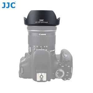 Image 3 - JJC LH 73C עדשת הוד הפיך פרח צל עבור Canon EF S 10 18mm f/4.5 5.6 הוא STM עדשה מחליף CANON EW 73C