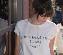 "I Am A Social Vegan, I Avoid ""Meet"" – women's shirt / girlie"