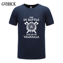 Die In Battle And Go To Valhalla Viking Men T-Shirts 2019 Ho