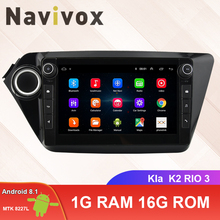 Navivox Android 8.1  Car Radio Multimedia Video Player Navigation GPS For KIA RIO 3 2011 2012 2016  2015 rio sedan 2 din no dvd funrover android 8 0 9 2 din car multimedia dvd player radio tape recorder for kia k2 rio 2010 2016 wifi gps navigation navi fm