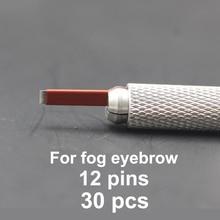 30PCS 12 Pins Fog Needles Blade For Permanent Eyebrow Tattoo Needle Tips Thin Manual Beauty Makeup Microblading Blades Eyebrow