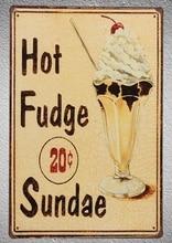 лучшая цена 1pc Hot fudge Sweet Sundae Shop Cake ice cream  Tin Plate Sign wall man cave Decoration Man cave Art Poster metal vintage