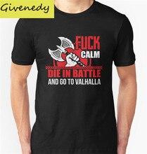 Ебать спокойные, умереть в бою и идти в Валгаллу печати 2016 с коротким рукавом О-Образным Вырезом Футболка мода Повседневная футболки Плюс Размер S-2XL