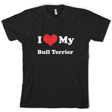I Love My Bull Terrier - Mens T-Shirt -10 Colours Dog Puppy Canine PetMenS T-Shirts Summer Style Fashion Swag Men