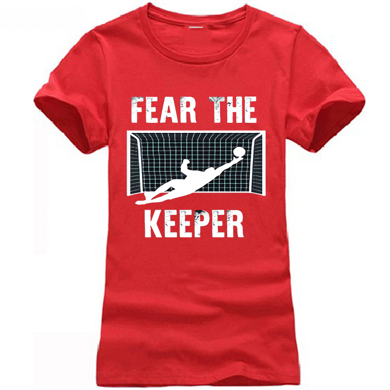 The Keeper Soccering T Shirt Funny Goalkeeper Gift Shirts Fear 2018 footballer Champions ...