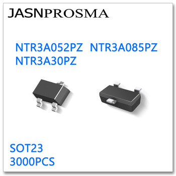 JASNPROSMA NTR3A052PZ NTR3A085PZ NTR3A30PZ SOT23 3000PCS High quality Made in China NTR NTR3A 052PZ 085PZ 30PZ