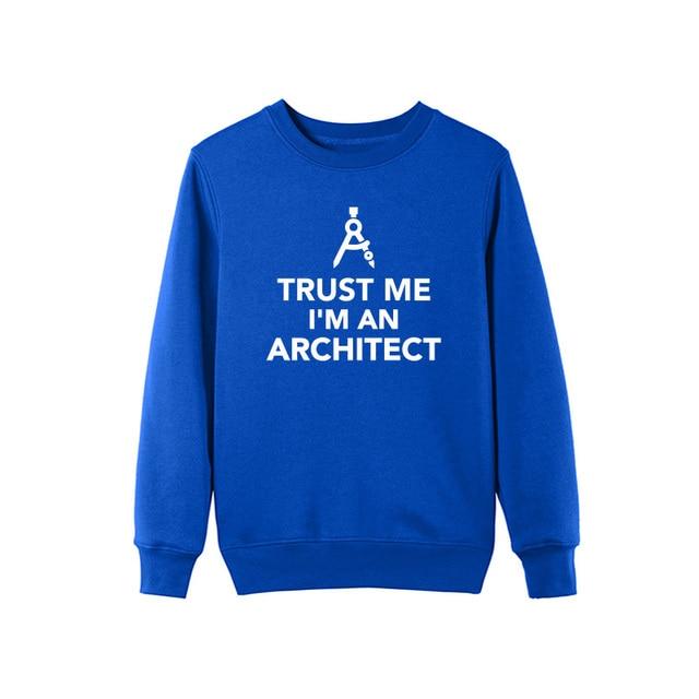 Trust Me I'm An Architect Sweatshirt 5