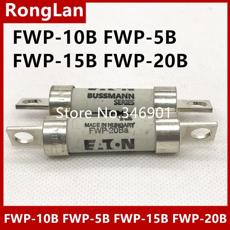 [SA]Authentic BUSSMANN Fuse FWP-10B FWP-5B FWP-15B FWP-20B 5A 10A 15A 20A FWP5B FWP10B FWP15B FWP20B 700V fuse--2PCS/LOT