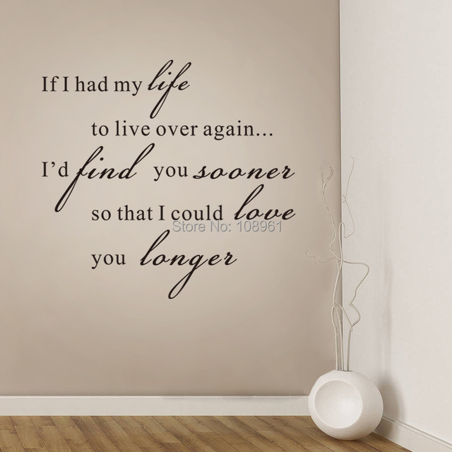 If I Had My Life To Live Over Again Id Find You Vinyl Wall