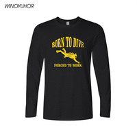 Born To Dive Forced To Work Printed T Shirt Men Cotton Long Sleeve T-Shirts Funny Gift For Man Brand Clothing Homme