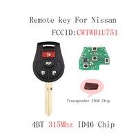 4Buttons 315Mhz Remote key For Nissan Versa 2012 2013 2014 2015 For Nissan Rogue 2008 2016 CWTWB1U751 ID46 Chip Original key|Car Key| |  -