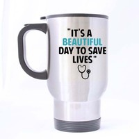 It's a Beautiful Day to Save Lives Travel Coffee Mug Stainless Steel Travel Tea Cup 14 Ounce