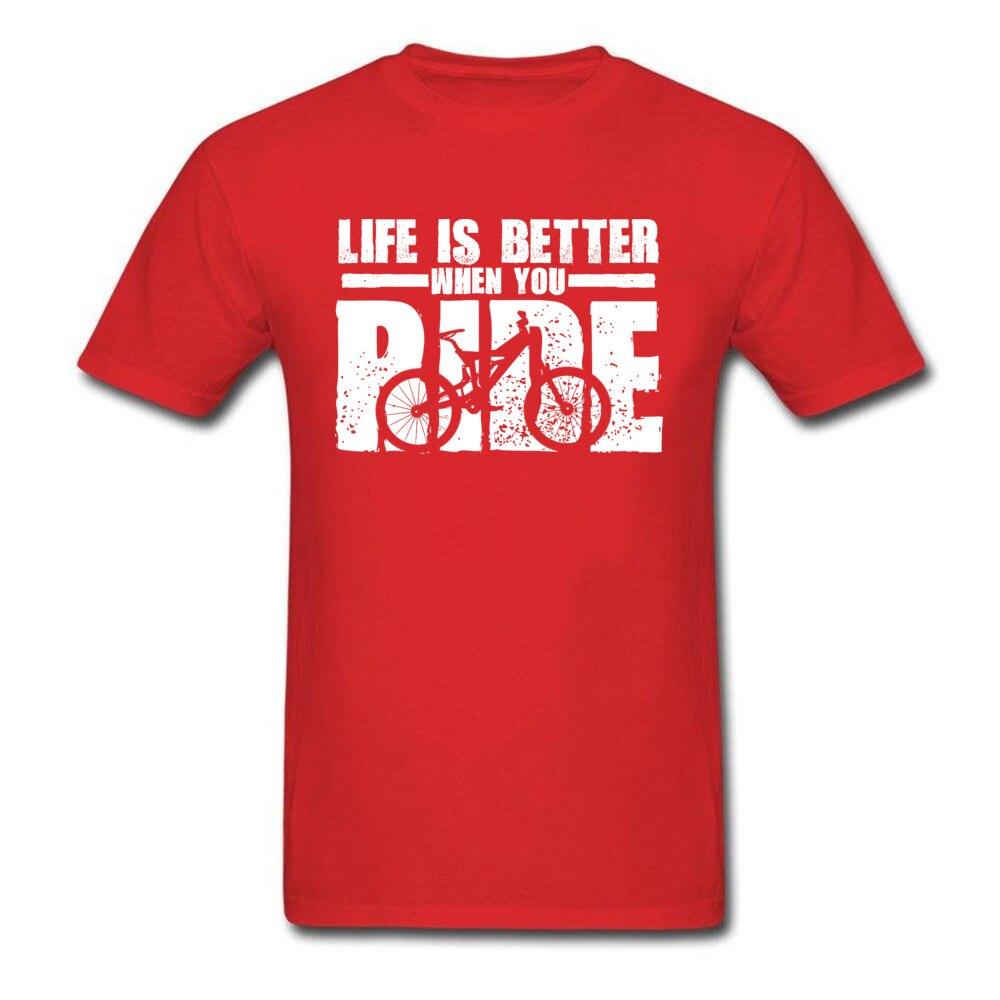 New Design Life-Is-Better-When-You-Ride-Mountain-Bike Casual T-Shirt O Neck 100% Cotton Men's Tops T Shirt Sweatshirts Summer/Autumn Life-Is-Better-When-You-Ride-Mountain-Bike red