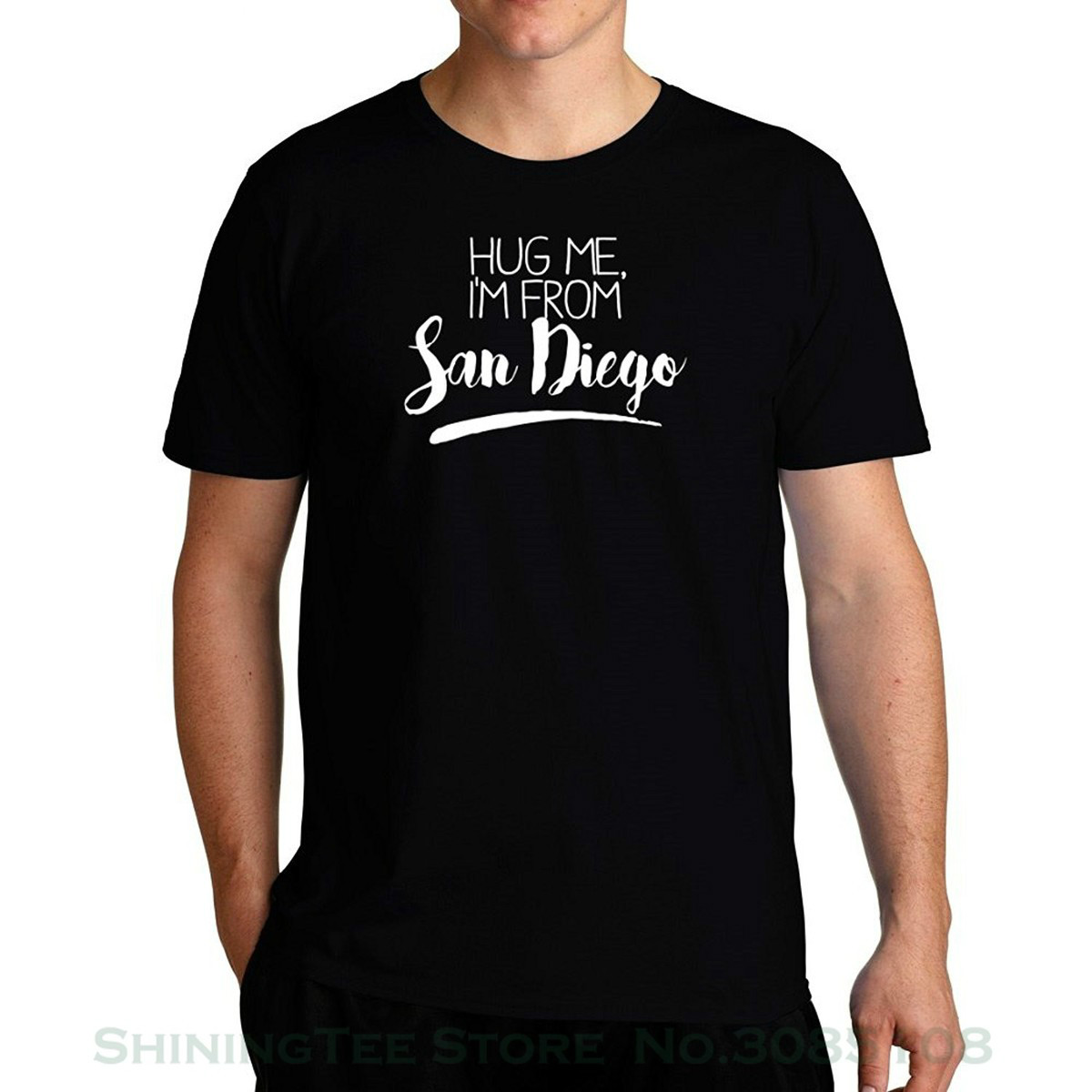 Tshirt O-neck Summer Personality Fashion Men T-shirts  Hug Me I'm From San Diego 2 T-shirt Casual  Cotton  Broadcloth