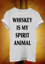 Whiskey is My Spirit Animal Hipster Men Women Unisex T Shirt  Top Vest 1097 New Shirts Funny Tops Tee