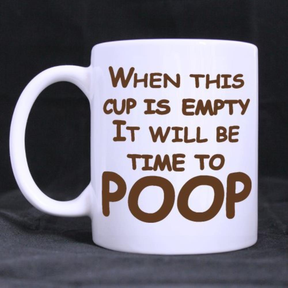 Funny Printed Coffee Mug Quotes When This Cup Is Empty It Will Be