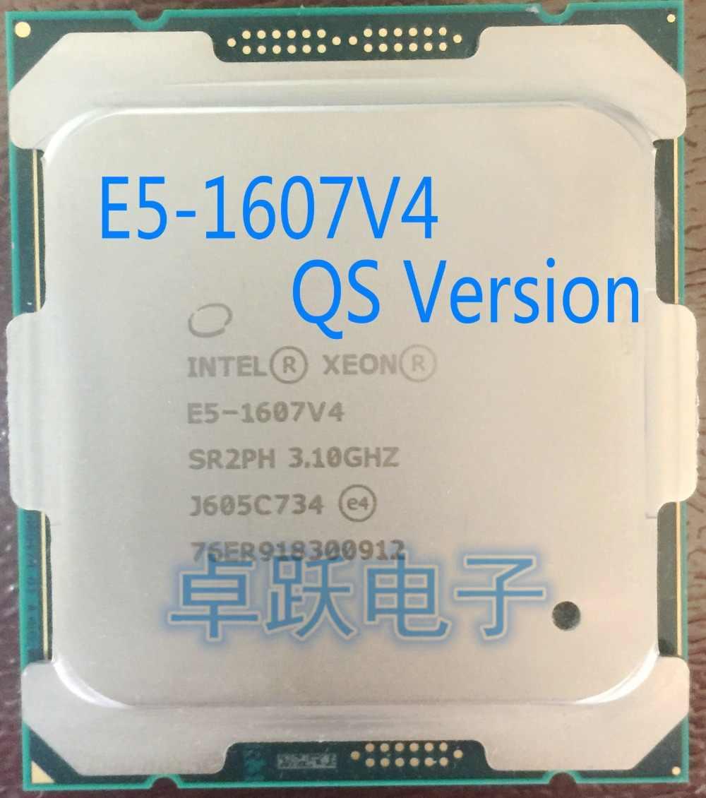 Original Intel Xeon E5-1607V4 QS Version 3.10GHZ 4-Core 10M E5 1607V4 E5 V4 LGA2011-3 140W  E5-1607 V4 free shipping