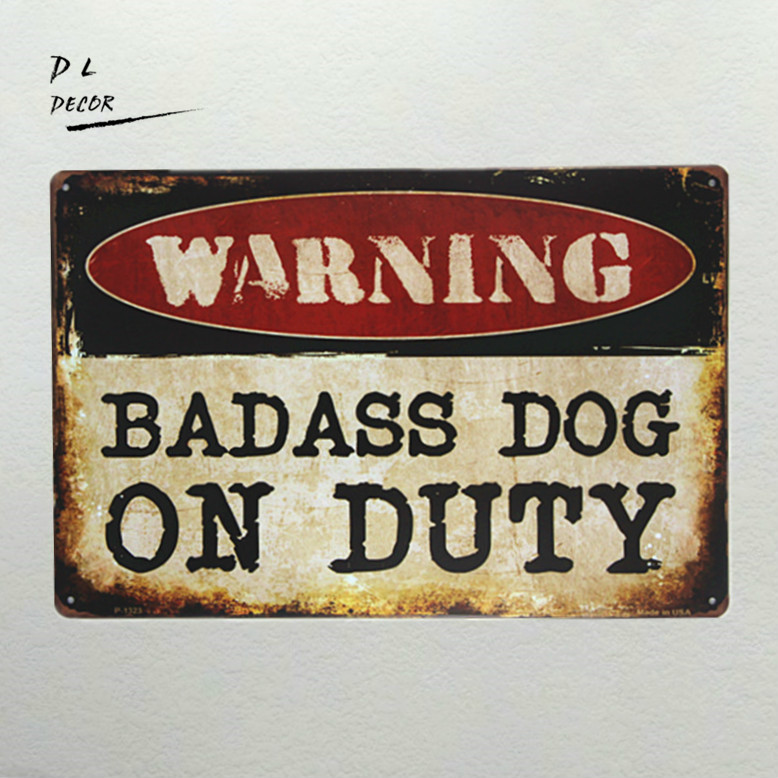 DL-WARNING badass dog on duty Letrero de metal Decoración de la pared Garaje Tienda Bar salón etiqueta de la pared pintura
