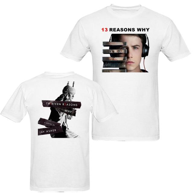 Thirteen 13 Reasons Why Men Women T Shirt America Drama TV Shirts 100% Cotton Many Colors T-Shirt Custom Summer Tee Short Sleeve