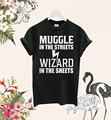 Unisex Muggle In The Streets Wizard In The Sheets T Shirt movie Lord Voldemort Hermione Expecto Patronum