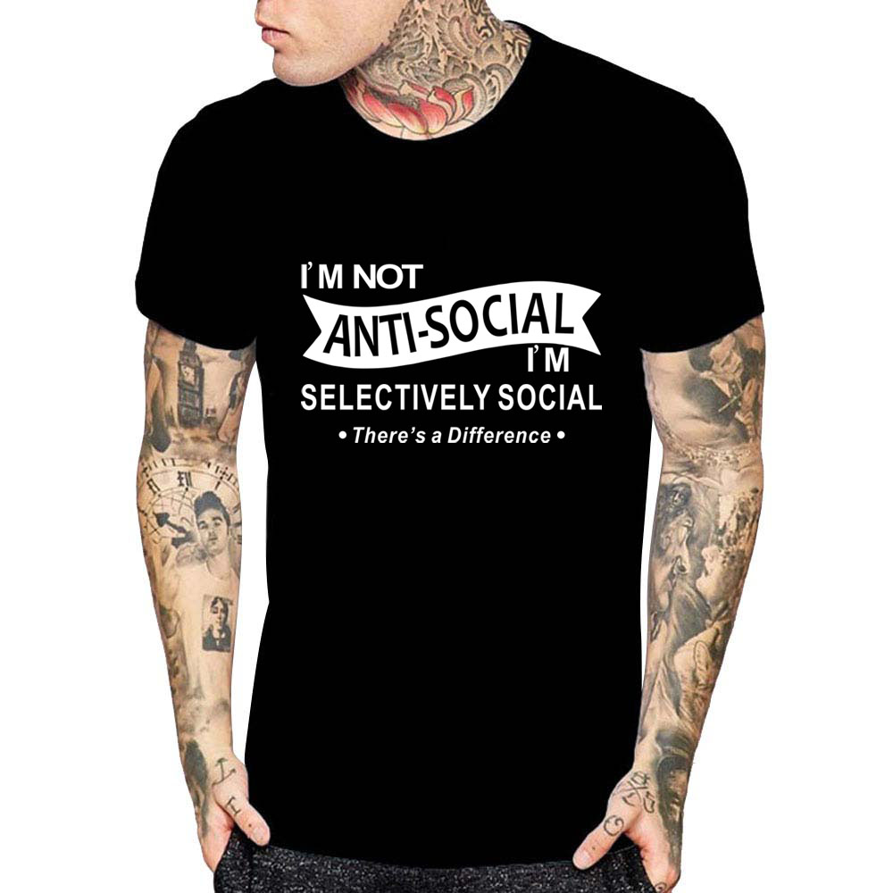 3d69ada7 I'm Not Anti Social Selective Social Sarcastic T Shirt College Party Gift  Tee