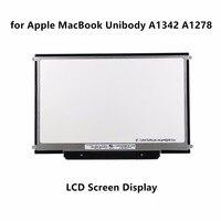 Ноутбук ЖК-Экран Панель для Apple MacBook Unibody A1278 A1342 LTN133AT09 B133EW04 B133EW07 LP133WX3-A5 A6 N133IGE-L41