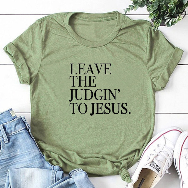 Leave The Judgin' To Jesus...
