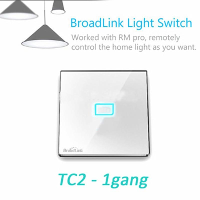 Broadlink TC2 Wireless 1Gang Smart Home Control de la distanță Wifi Lumină de perete Comutator ecran tactil 110V-240V IR + RF Lucrul cu PRO