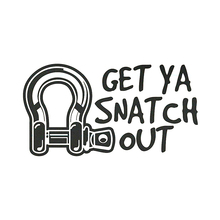 GET YA SNATCH OUT funny bow shackle tow 4wd 4x4 offroad diesel CAR STICKER(China)