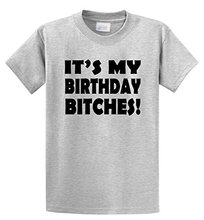 T Shirt Homme 2017 New  Graphic Crew Neck Cool S It My Birthday Bitches! B Day Short Sleeve Tees For Men