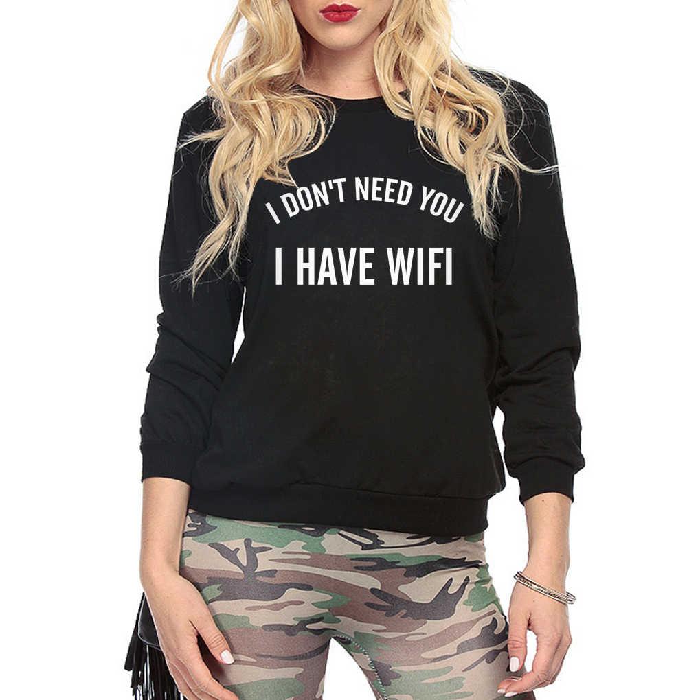 Nieuwe collectie vrouwen sweatshirts 2017 IK NIET NODIG JE IK HEB WIFI grappige Brief Print merk trainingspakken vrouwelijke harajuku kpop hoodies