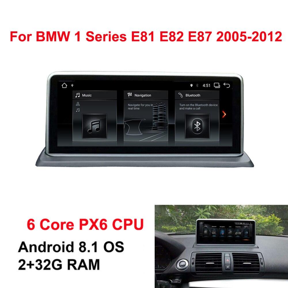 Android 8.1 autoradio GPS Navi stéréo pour BMW E81 E82 E87 E88 6 cœurs CPU 2005 + 2 + 32G RAM IPS lecteur multimédia à écran tactile BT
