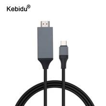 Kebidu 2m 4K USB 3,1 30Hz HD Verlängern Adapter Typ C USB C HDMI-kompatibel Kabel konverter für Macbook Samsung S8 Großhandel