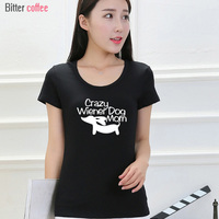 2017 Summer Fashion Crazy Wiener Dog Mom Harajuku Funny Printed T Shirt Women Clothes Tops Tees