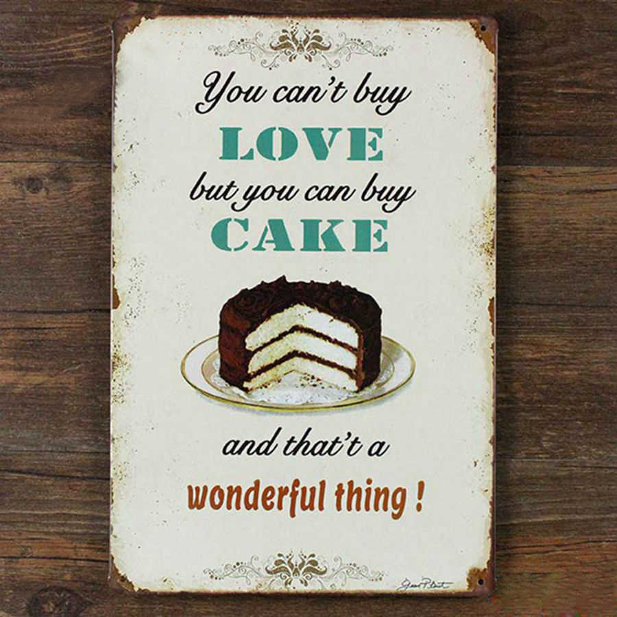 Love cake delicious Retro Metal Tin Sign Metal Plaque House Restaurant Bar Poster Metal paintings 20*30 CM Tin Signs Paintings