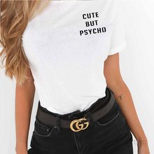 Harajuku T shirt For Women Cute but psycho Shirt