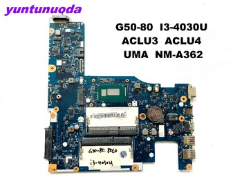 Original for Lenovo G50-80 motherboard G50-80  I3-4030U  ACLU3  ACLU4  UMA  NM-A362   tested good free shipping