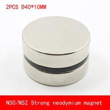 2PCS/lot 40x10mm N50 N52 super strong neodymium magnet D40*10mm
