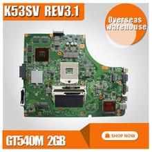 Para ASUS K53SV K53SV k53S A53S X53SV motherboard Mainboard GT540 2G N12P-GS-A1 REV 3.1 8 memoria 100% probado antes gratis